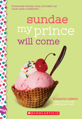 Sundae My Prince Will Come: A Wish Novel Cover Image