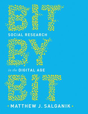 Bit by Bit: Social Research in the Digital Age Cover Image