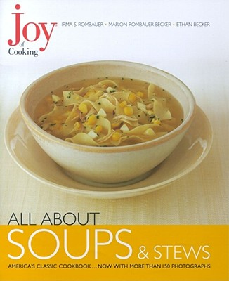 Joy of Cooking: All About Soups and Stews Cover Image