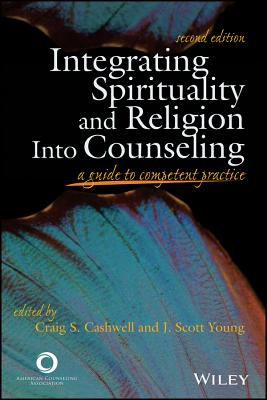 Integrating Spirituality and Religion Into Counseling: A Guide to Competent Practice Cover Image