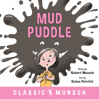 Mud Puddle (Classic Munsch) Cover Image