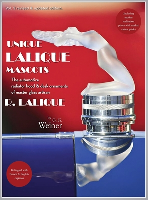 Unique Lalique Mascots: The automotive radiator hood & desk ornaments of master glass artisan R. Lalique (including auction realisation prices Cover Image