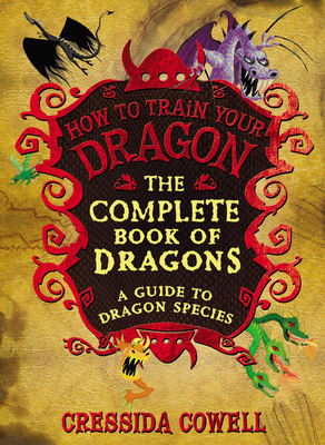 The Complete Book of Dragons: A Guide to Dragon Species (How to Train Your Dragon) Cover Image