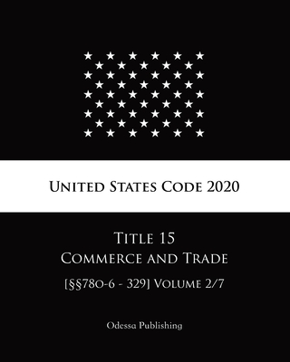 United States Code 2020 Title 15 Commerce and Trade [§§78o-6 - 329] Volume 2/7 Cover Image