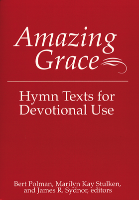 Cover for Amazing Grace (Hymn Texts for Devotional Use)