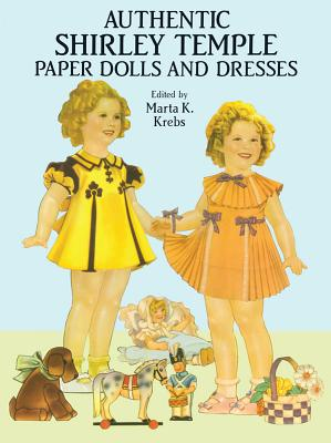 Authentic Shirley Temple Paper Dolls and Dresses (Dover Celebrity Paper Dolls) Cover Image