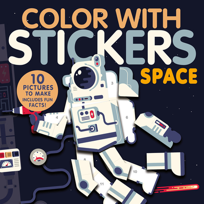 Color with Stickers: Space: Create 10 Pictures with Stickers! Cover Image