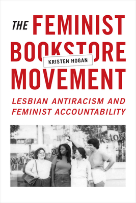 The Feminist Bookstore Movement: Lesbian Antiracism and Feminist Accountability Cover Image
