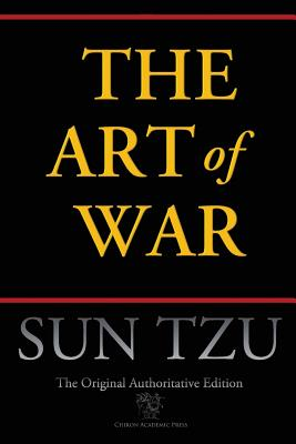 The Art of War (Chiron Academic Press - The Original Authoritative Edition) Cover Image