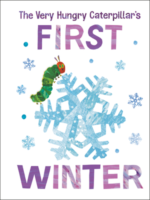 The Very Hungry Caterpillar's First Winter (The World of Eric Carle) Cover Image