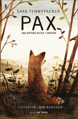 Pax: Una Historia de Paz Y Amistad (Pax) Cover Image