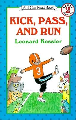 Kick, Pass, and Run (I Can Read Level 2) Cover Image