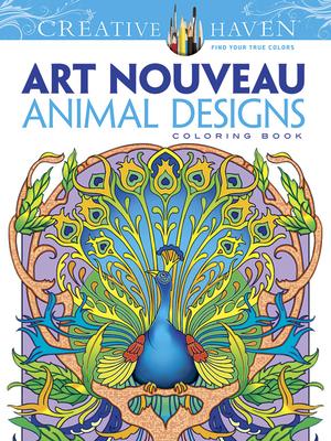 Creative Haven Art Nouveau Animal Designs Coloring Book (Creative Haven Coloring Books) Cover Image