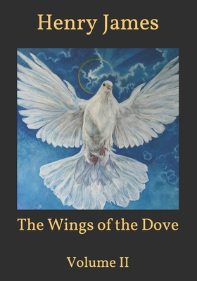 The Wings of the Dove: Volume II Cover Image