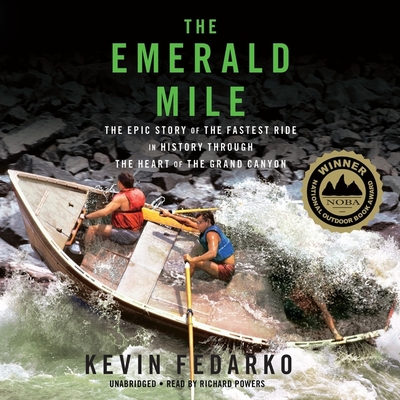The Emerald Mile Lib/E: The Epic Story of the Fastest Ride in History Through the Heart of the Grand Canyon Cover Image