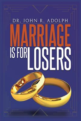 Marriage is for Losers, Celibacy is for Fools cover