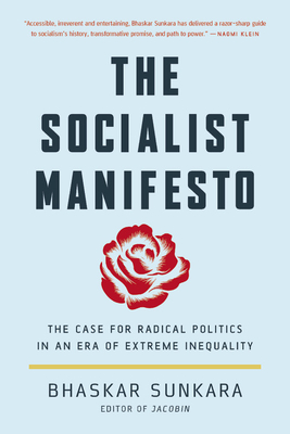 The Socialist Manifesto: The Case for Radical Politics in an Era of Extreme Inequality Cover Image