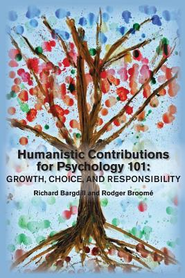 Humanistic Contributions for Psychology 101: Growth, Choice, and Responsibility Cover Image