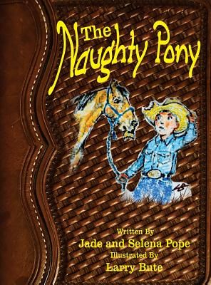 The Naughty Pony by Jade and Selena Pope