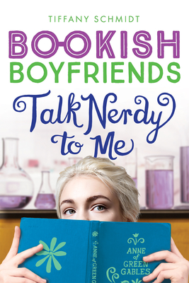 Talk Nerdy to Me: A Bookish Boyfriends Novel Cover Image