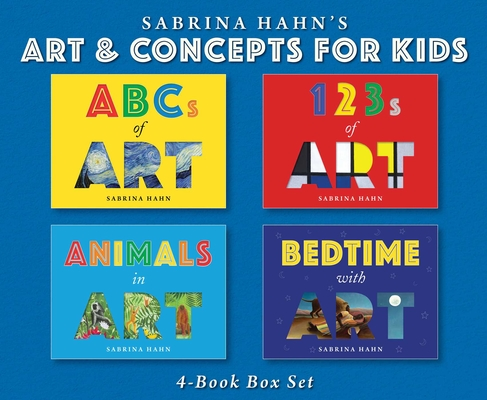 Sabrina Hahn's Art & Concepts for Kids 4-Book Box Set: ABCs of Art, 123s of Art, Animals in Art, and Bedtime with Art Cover Image