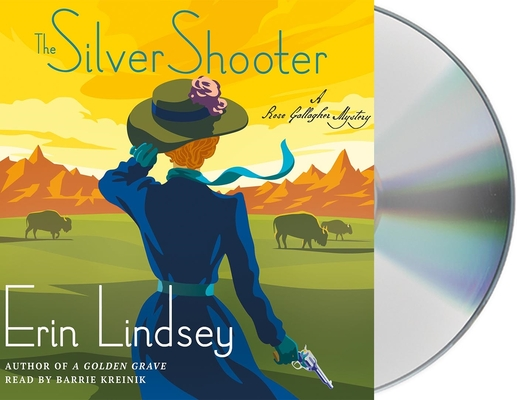 The Silver Shooter: A Rose Gallagher Mystery Cover Image