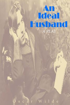 An Ideal Husband: A Play Cover Image
