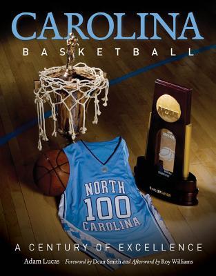 Carolina Basketball: A Century of Excellence Cover Image