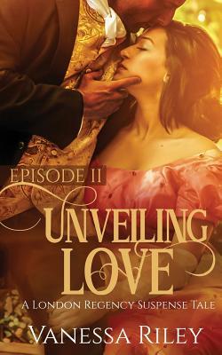 Unveiling Love: Episode II (London Suspense Tale #2) Cover Image
