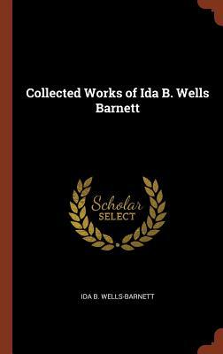 Collected Works of Ida B. Wells Barnett Cover Image