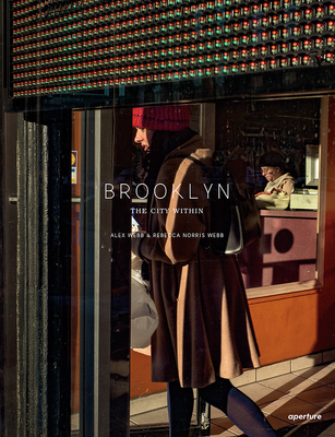 Alex Webb and Rebecca Norris Webb: Brooklyn, the City Within (Signed Edition) Cover Image
