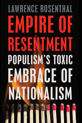 Empire of Resentment: Populism's Toxic Embrace of Nationalism Cover Image