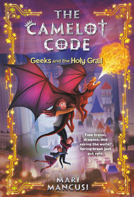 The Camelot Code: Geeks and the Holy Grail Cover Image