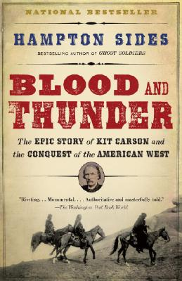 Blood and Thunder: The Epic Story of Kit Carson and the Conquest of the American West Cover Image