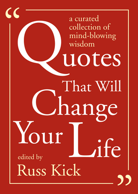 Quotes That Will Change Your Life: A Curated Collection of Mind-Blowing Wisdom Cover Image