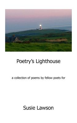Poetry's Lighthouse: For Susie Lawson Cover Image