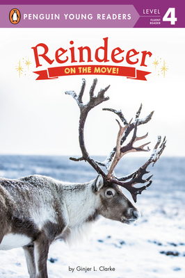 Reindeer: On the Move! (Penguin Young Readers, Level 4) Cover Image