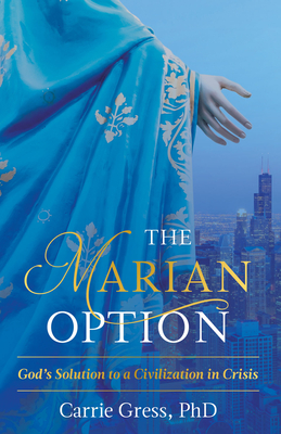 The Marian Option: God's Solution to a Civilization in Crisis Cover Image
