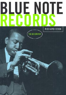 Blue Note Records: The Biography Cover Image