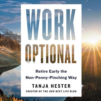 Work Optional Lib/E: Retire Early the Non-Penny-Pinching Way Cover Image