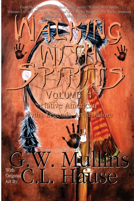 Walking With Spirits Volume 4 Native American Myths, Legends, And Folklore Cover Image