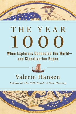 The Year 1000: When Explorers Connected the World—and Globalization Began Cover Image