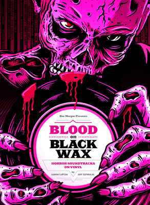 Blood on Black Wax: Horror Soundtracks on Vinyl Cover Image