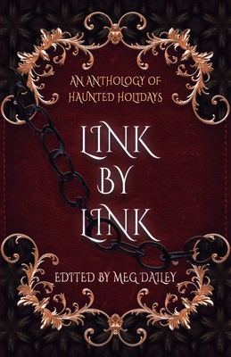 Link by Link: An Anthology of Haunted Holidays Cover Image
