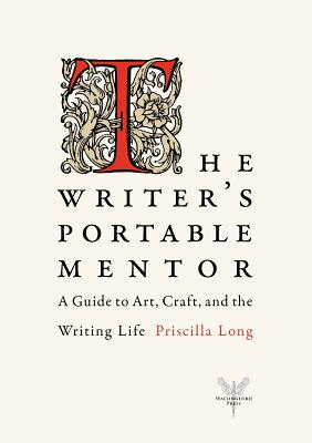 The Writer's Portable Mentor: A Guide to Art, Craft, and the Writing Life Cover Image