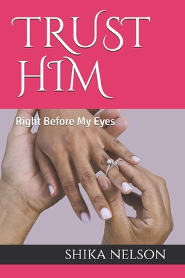 Trust Him: Right Before My Eyes Cover Image