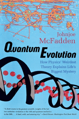 Quantum Evolution: How Physics' Weirdest Theory Explains Life's Biggest Mystery Cover Image