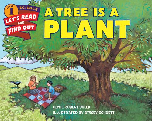 A Tree Is a Plant (Let's-Read-and-Find-Out Science 1) Cover Image