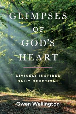 Glimpses of God's Heart: Divinely Inspired Daily Devotions Cover Image