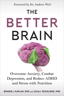 The Better Brain: Overcome Anxiety, Combat Depression, and Reduce ADHD and Stress with Nutrition Cover Image